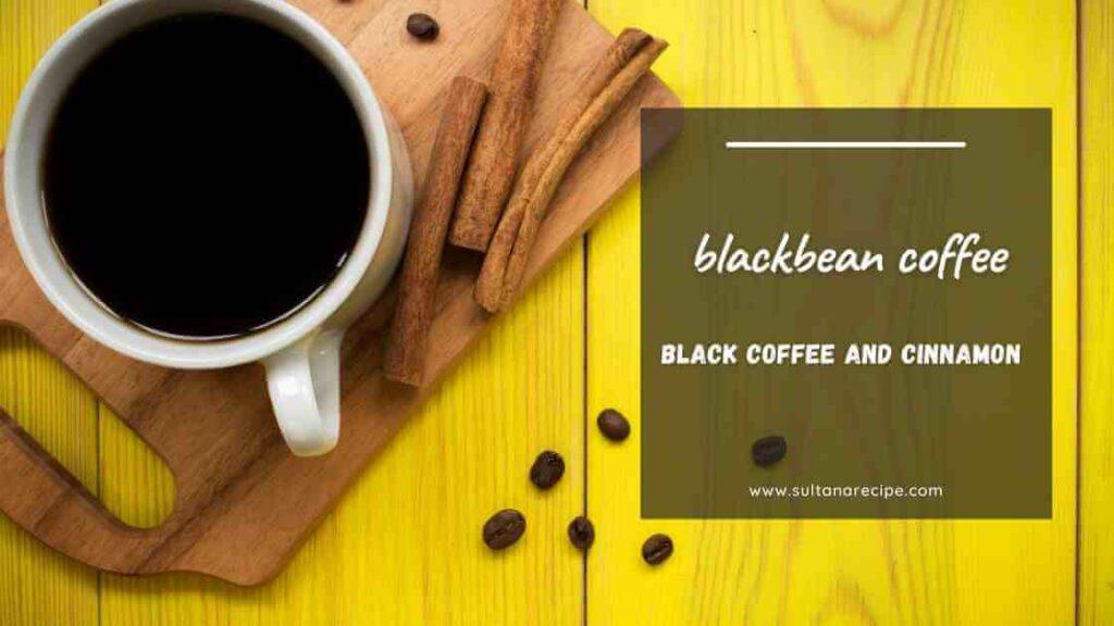 black coffee and cinnamon weight loss