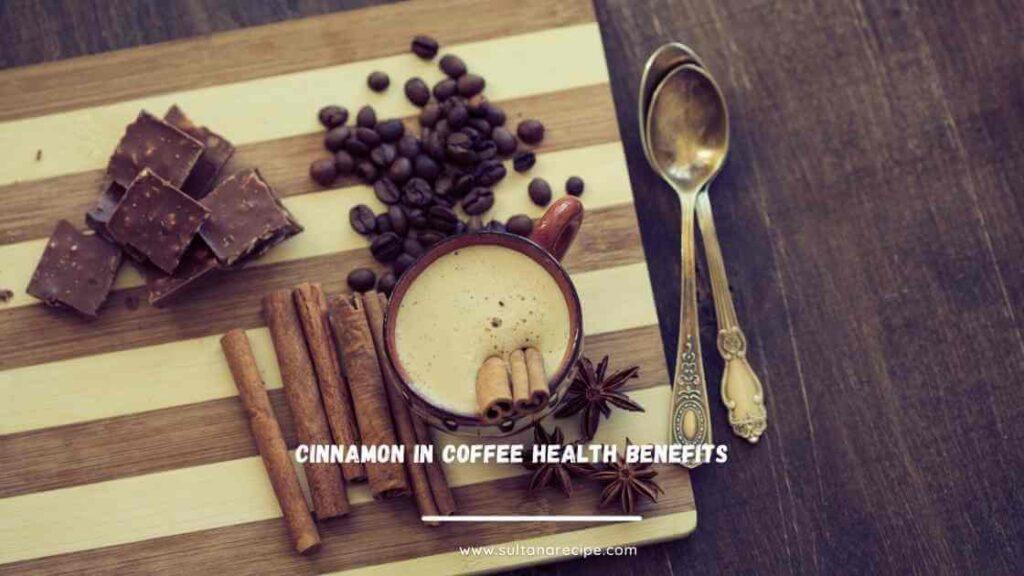 cinnamon in coffee health benefits